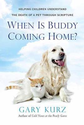 When Is Buddy Coming Home? by Gary Kurz