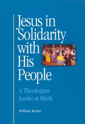 Jesus in Solidarity with His People by William Reiser