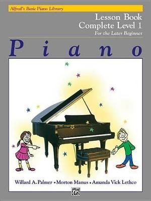 Alfred's Basic Piano Course Lesson Book by Willard A Palmer