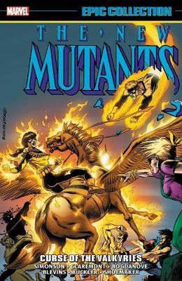 New Mutants Epic Collection: Curse Of The Valkyries by Louise Simonson