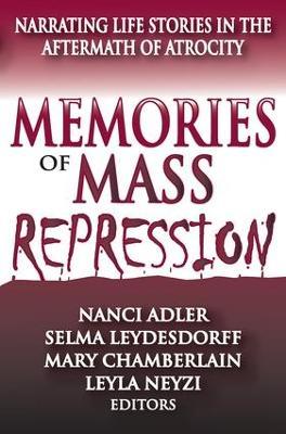 Memories of Mass Repression by Nanci D. Adler