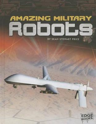 Amazing Military Robots by Raymond Puffer