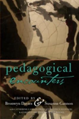 Pedagogical Encounters by Bronwyn Davies