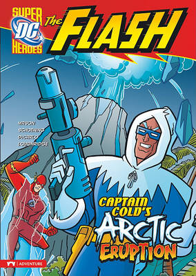 Captain Cold's Arctic Eruption by Jane B Mason