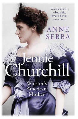 Jennie Churchill: Winston's American Mother book
