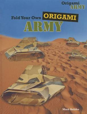 Fold Your Own Origami Army by Mark Bolitho