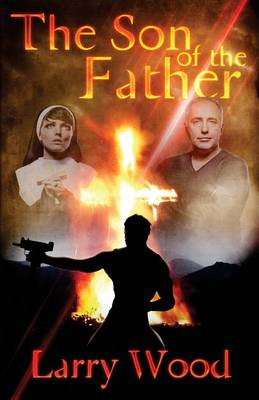 The Son of the Father by Larry Wood