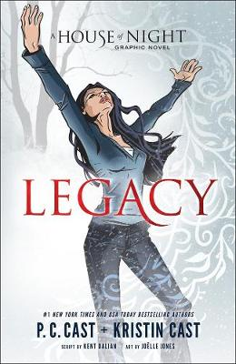 Legacy A House of Night Graphic Novel Anniversary Edition by P.C. Cast
