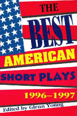 The Best American Short Plays by Glenn Young