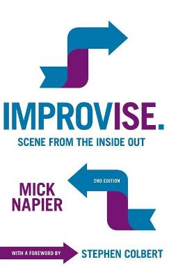 Improvise. Scene from the Inside Out by Mick Napier
