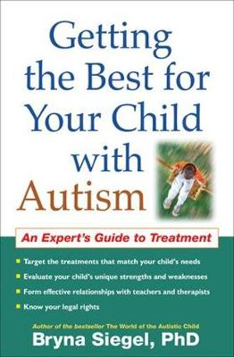 Getting the Best for Your Child with Autism by Bryna Siegel