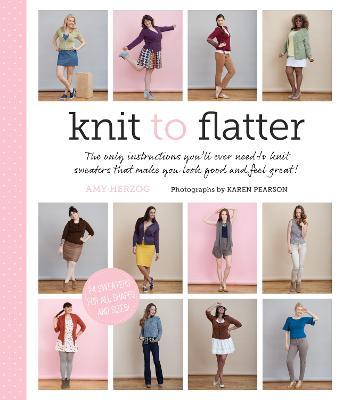 Knit to Flatter by Amy Herzog