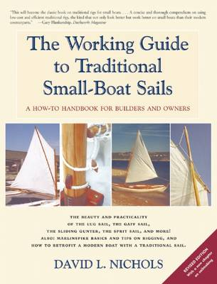 The Working Guide to Traditional Small-Boat Sails by David L Nichols