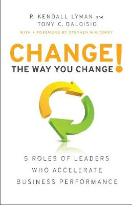 Change the Way You Change! by R. Kendall Lyman