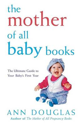 The Mother of All Baby Books by Ann Douglas