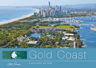 The Gold Coast: A Panoramic Gift Book by Steve Parish