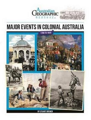 Aust Geographic History Major Events In Colonial Australia by Australian Geographic