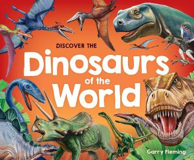Dinosaurs of the World by Garry Fleming