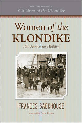 Women of the Klondike by Frances Backhouse