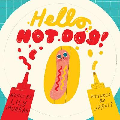 Hello, Hot Dog by Jarvis