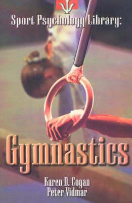 Sport Psychology Library -- Gymnastics by Karen D. Cogan