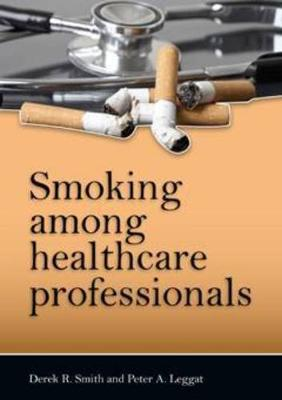 Smoking Among Healthcare Professionals by Derek R. Smith