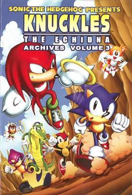 Sonic The Hedgehog Presents Knuckles The Echidna Archives 3 by Sonic Scribes