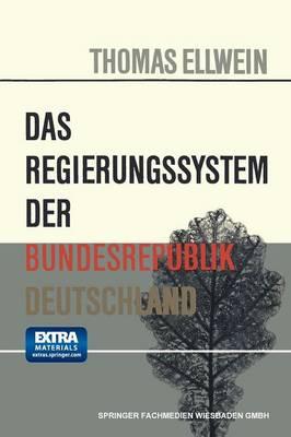 Das Regierungssystem Der Bundesrepublik Deutschland by Thomas Ellwein
