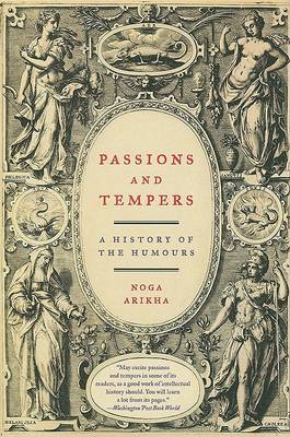 Passions and Tempers by Noga Arikha