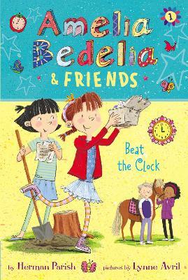 Amelia Bedelia & Friends: #1 Beat the Clock by Herman Parish