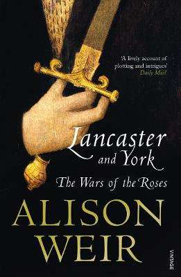 The Lancaster And York by Alison Weir