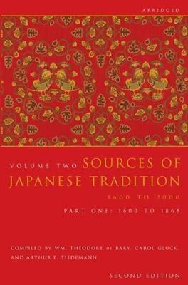 Sources of Japanese Tradition, Abridged: 1600 to 2000; Part 2: 1868 to 2000 by Wm. Theodore De Bary