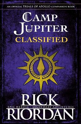 Camp Jupiter Classified: A Probatio's Journal by Rick Riordan