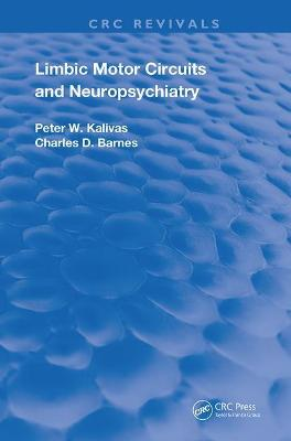 Limbic Motor Circuits and Neuropsychiatry by Peter W. Kalivas