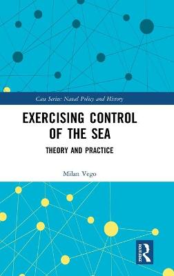 Exercising Control of the Sea: Theory and Practice book