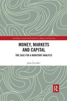 Money, Markets and Capital: The Case for a Monetary Analysis book