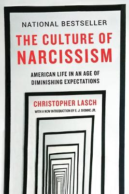 The Culture of Narcissism: American Life in An Age of Diminishing Expectations book