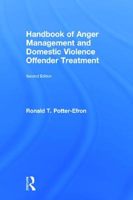 Handbook of Anger Management and Domestic Violence Offender Treatment by Ronald T. Potter-Efron