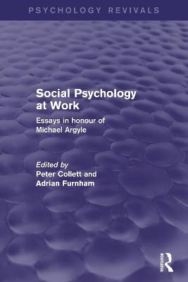 Social Psychology at Work (Psychology Revivals) by Peter Collett