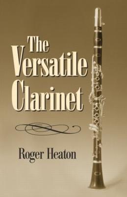 The Versatile Clarinet by Roger Heaton