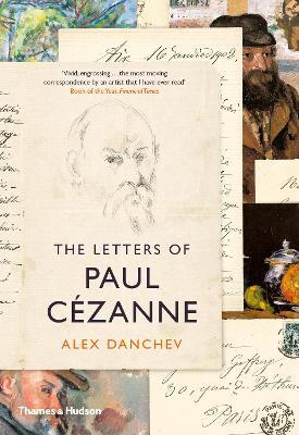 The Letters of Paul Cezanne by Alex Danchev
