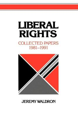 Liberal Rights by Jeremy Waldron