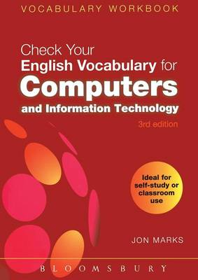 Check Your English Vocabulary for Computers and Information Technology: All You Need to Improve Your Vocabulary by Jonathan Marks