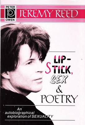 Lipstick, Sex and Poetry by Jeremy Reed