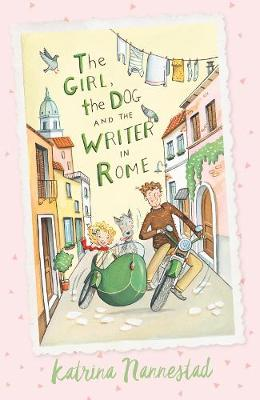 The Girl, the Dog and the Writer in Rome by Katrina Nannestad