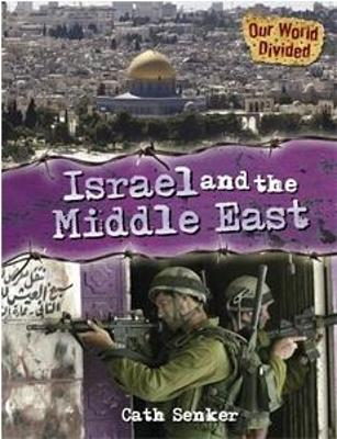 Our World Divided: Israel and the Middle East by Cath Senker