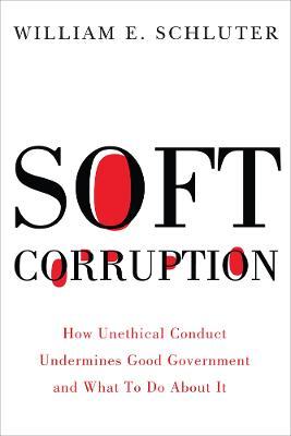 Soft Corruption by William Schluter