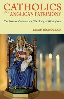 Ordinariate of Our Lady of Walsingham by Aidan Nichols