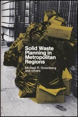 Solid Waste Planning in Metropolitan Areas by Michael Greenberg