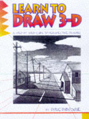 Learn to Draw 3-D by Doug DuBosque